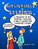 Pun Enchanted Evenings: 746 Original Word Plays