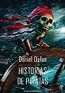 Historias de piratas par Defoe