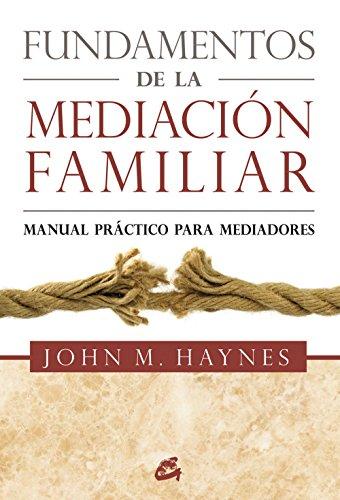 Descargar Libro Fundamentos De La Mediación Familiar: Manual Práctico Para Mediadores John Michael Haynes