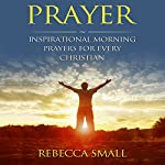 Prayer: Inspirational Morning Prayers for Every Christian | Rebecca Small