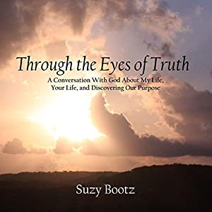 Through the Eyes of Truth Audiobook