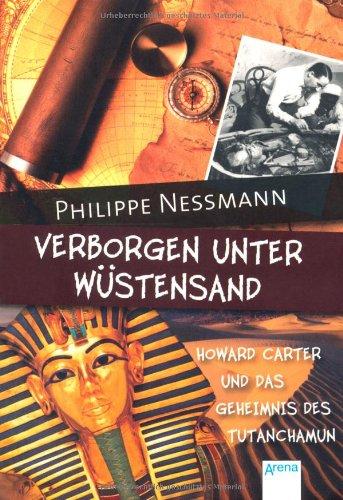 Verborgen unter Wüstensand: Howard Carter und das Geheimnis des Tutanchamun