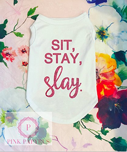 Sit Stay Slay Dog Shirt by Pink Papyrus Co.