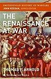 The Renaissance at War, Thomas Arnold, 0060891955