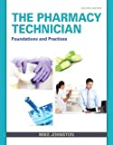 img - for The Pharmacy Technician: Foundations and Practice (2nd Edition) book / textbook / text book
