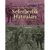 Karamanlı Rum Ortodoks Bir Askerin Seferberlik Hatıraları: Çanakkale ve Doğu Cepheleri, 1915-1919