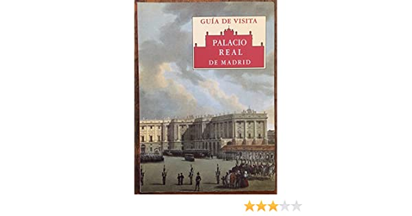 Palacio Real de Madrid: Guía de visita (Spanish Edition): José Luis Sancho: 9788471201942: Amazon.com: Books