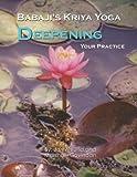 Babaji's Kriya Yoga: Deepening Your Practice