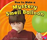 How to Make a Mystery Smell Balloon, Lori Shores, 1429655798