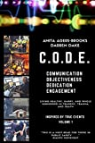 C.O.D.E: Living Happy, Healthy, and Whole Submerged in Tragedy, Trauma, and Death (Volume 1)