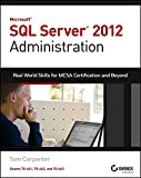 img - for Microsoft SQL Server 2012 Administration: Real-World Skills for MCSA Certification and Beyond (Exams 70-461, 70-462, and 70-463) book / textbook / text book