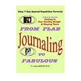 Journaling From Flab to Fabulous: A How To Journal: Easy 7 Day Spaced Repetition Formula