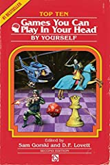 YOUR MIND IS NOW THE ULTIMATE GAMING ENGINE.Top 10 Games You Can Play In Your Head, By Yourself, is a collection of visionary author J. Theophrastus Bartholomew's most cherished mind-games, edited and updated by filmmaker and storyteller Sam ...
