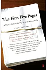 The First Five Pages: A Writer's Guide To Staying Out of the Rejection Pile by Noah Lukeman (2005-01-01) Paperback