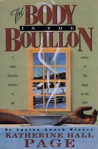 The Body in the Bouillon (Faith Fairchild Mysteries) by Katherine Hall Page (1991-12-03)
