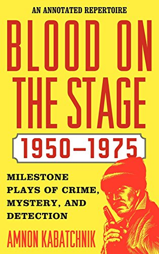 Blood on the Stage, 1950-1975: Milestone Plays of Crime, Mystery, and Detection by Brand: Scarecrow Press