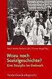 Wozu Noch Sozialgeschichte? : Eine Disziplin Im Umbruch, Maeder, Pascal, 3525300344