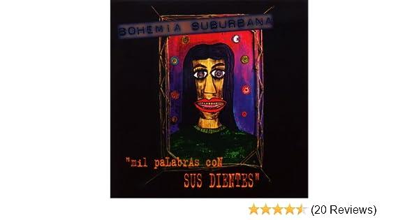 Mil Palabras Con Sus Dientes by Bohemia Suburbana on Amazon Music - Amazon.com