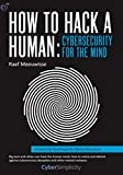 Read How to Hack a Human: Cybersecurity for the Mind Epub