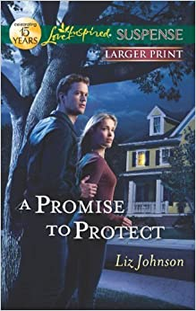 A Promise to Protect (Love Inspired Large Print Suspense) by Liz Johnson (2012-11-27)