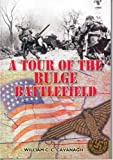 A Tour of the Bulge Battlefield, William Cavanagh, 0850528348