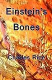 Einstein's Bones, Charles Rice, 1492774324