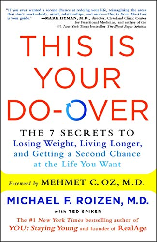 This Is Your DoOver: The 7 Secrets to Losing Weight Living Longer and Getting a Second Chance at the Life You Want