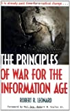 The Principles of War for the Information Age, Robert R. Leonhard, 0891417133