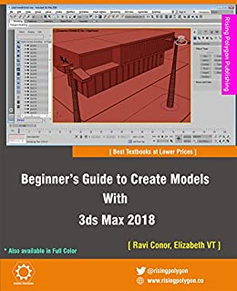 amazon com beginner s guide to create models with 3ds max 2018 rh amazon com 3DS Games 3DS Max Icon