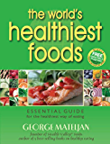 The World's Healthiest Foods: Essential Guide for the Healthiest Way of Eating