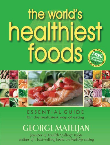 - The World's Healthiest Foods: Essential Guide for the Healthiest Way of Eating