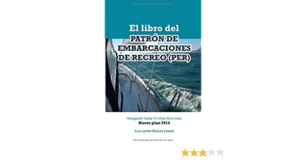 El Libro del Patrón de Embarcaciones de Recreo (PER) (Spanish Edition): Jaime Álvarez Cascos: 9788460853299: Amazon.com: Books