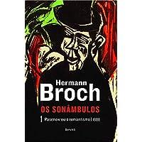 Pasenow ou o romantismo: Trilogia os sonâmbulos - Volume 1