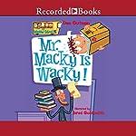 Mr. Macky Is Wacky!: My Weird School, Book 15 | Dan Gutman