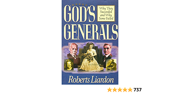 Read Gods Generals Why They Succeeded And Why Some Fail By Roberts Liardon
