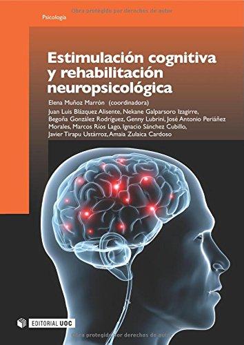Estimulación cognitiva y rehabilitación neuropsicológica (Spanish Edition)