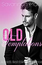Old Temptations: Dad's Best Friend Romance Novella (Experienced Men Book 1)