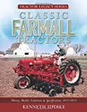 Classic Farmall Tractors: History, Models, Variations & Specifications 1922-1975 (Tractor Legacy Series)