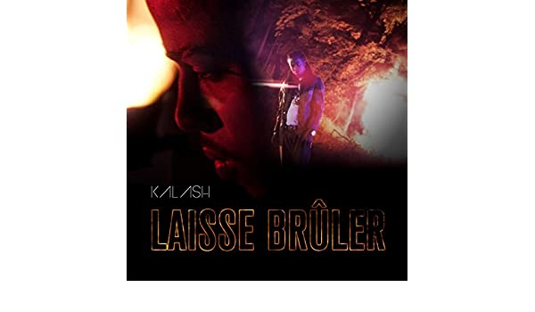 kalash laisse bruler mp3