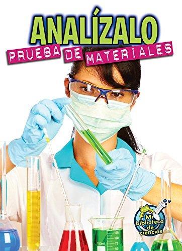 Analizalo: Prueba de Materiales (Analyze This: Testing Materials) (Mi Biblioteca de Ciencias 4-5 (My Science Library 4-5)) by Kelli Hicks (2014-01-06)