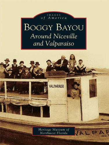 Boggy Bayou: Around Niceville and Valparaiso (Images of America)