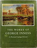 img - for The Works of George Inness: An Illustrated Catalogue Raisonn  book / textbook / text book
