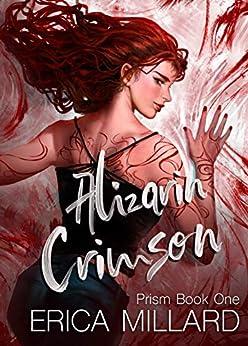 Alizarin Crimson (Prism Series Book 1) by [Millard, Erica]