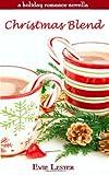 Christmas Blend (a Holiday Romance Novella), Evie Lester, 1480273767