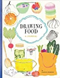 Claudia Pearson: Drawing Food, , 1452111316