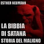 La Bibbia Di Satana: Storia Del Maligno [The Bible of Satan: The Story of the Evil One] | Esther Neumann