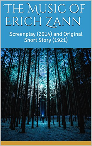 The Music of Erich Zann: Screenplay (2014) and Original Short Story (1921)