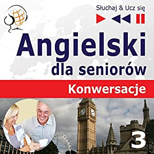 Angielski dla seniorów - Konwersacje 3: Sport i zdrowie (Sluchaj & Ucz sie) Hörbuch