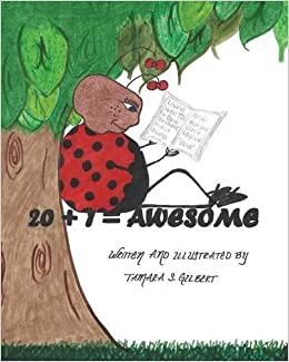 20 + 1 = AWESOME by Tamara S Gilbert (2015-08-31)