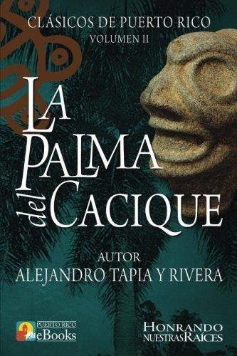 La Palma del Cacique (Clásicos de Puerto Rico) (Volume 2) (Spanish Edition)